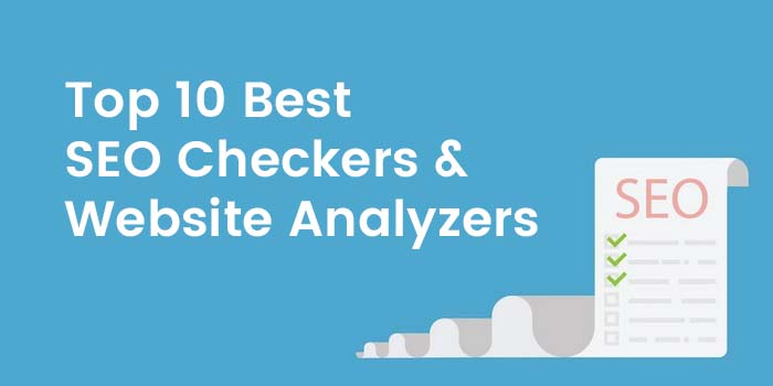 10 Best SEO Checker Tools for Website Audit & Analysis Reports