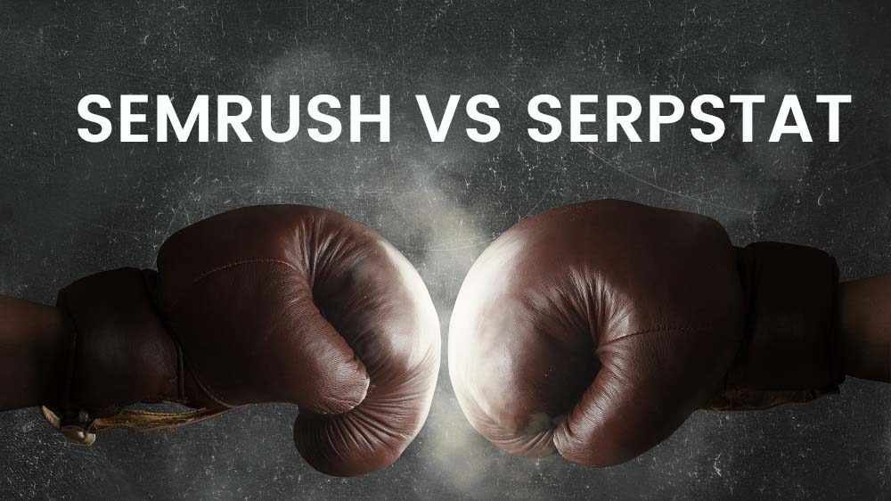 SEMRush vs Serpstat: Which SEO Research Tool Should You Buy?