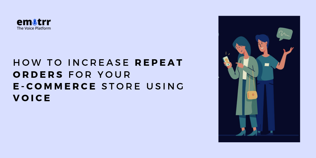 How to Increase Repeat Orders for Your E-commerce Store Using Voice Search