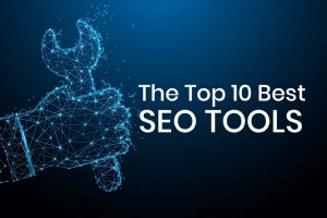 Top 10 Best SEO Tools You Must Try [updated for 2021]