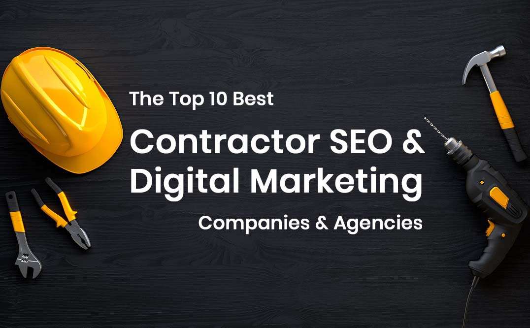 10 Best Contractor SEO Companies & Construction Marketing Agencies