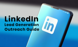 A Beginner's Guide To LinkedIn Lead Generation Outreach