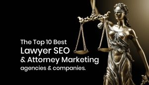 10 Best Attorney SEO Companies & Marketing Agencies for Lawyers