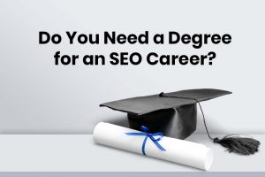Do You Need a College Degree for an SEO Career?
